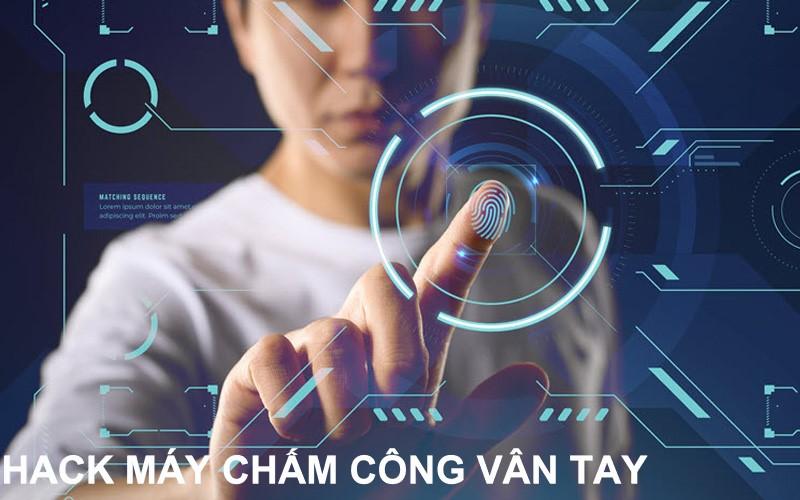 Hack máy chám công vân tay